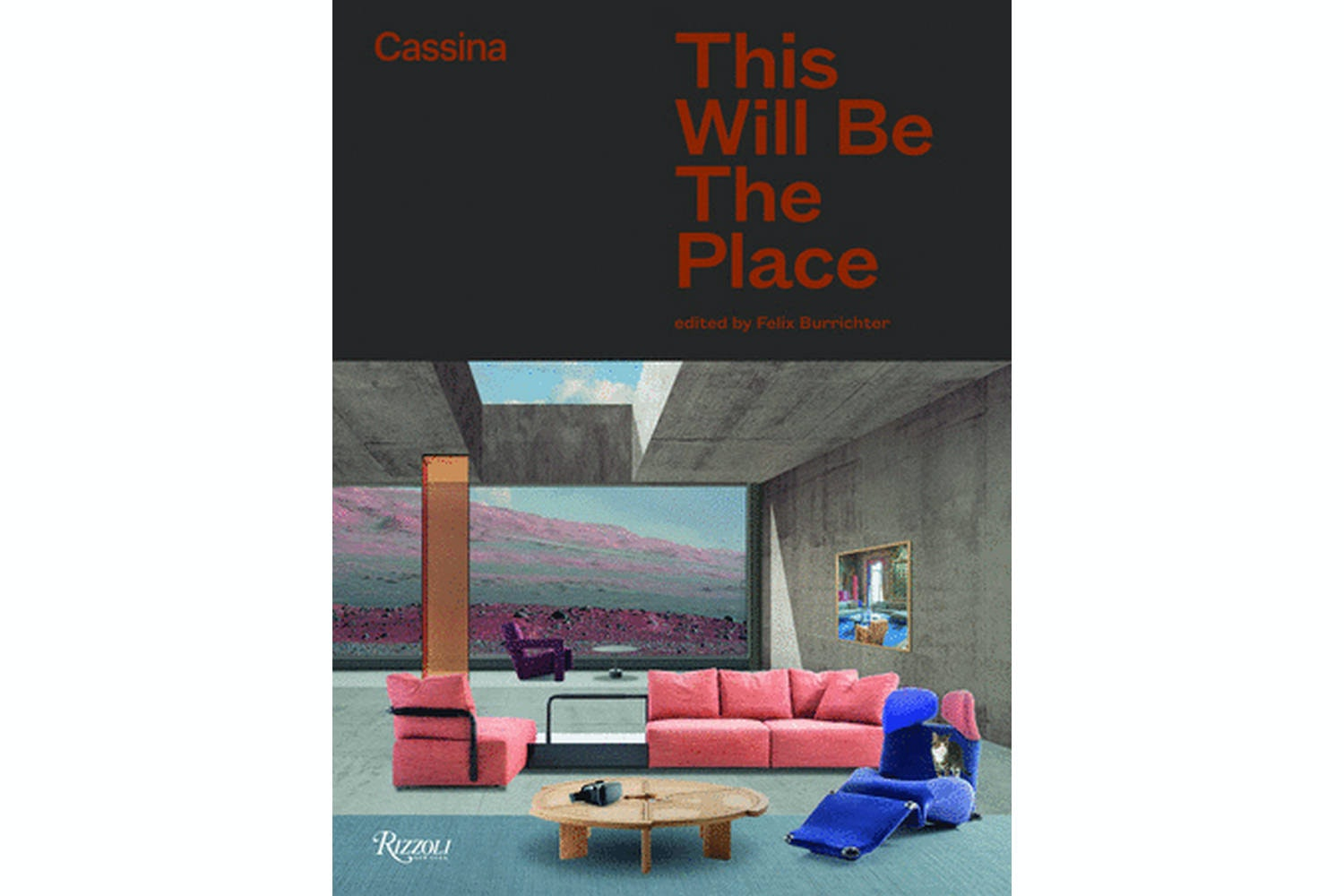 Cassina: This Will Be The Place Book by Felix Burrichter for Cassina